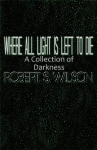 Where All Light is Left to Die
